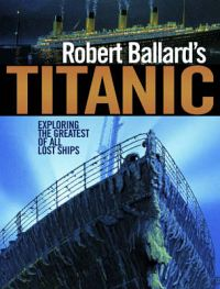 Bookshelf: Robert Ballard's Titanic