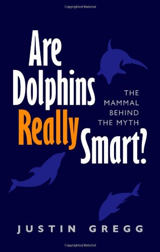 Bookshelf: Are Dolphins Really Smart?